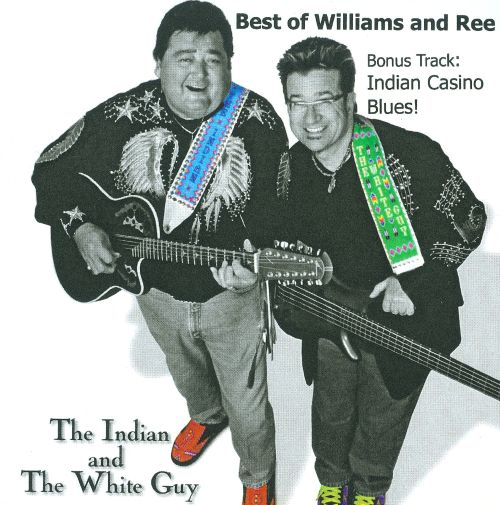The Indian And The White Guy: Best Of Williams And Ree