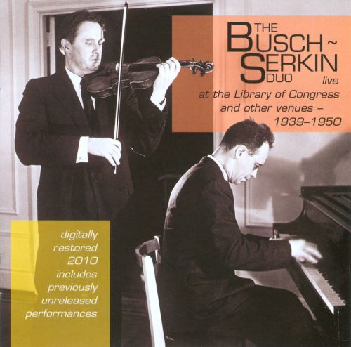 The Busch-Serkin Duo Live at the Library of Congress and Other Venues, 1939-1950