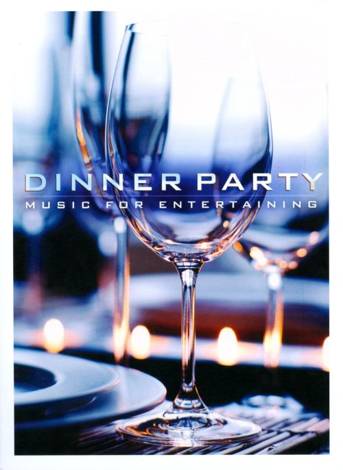 Dinner Party Music dinner party: music for entertaining - various artists | songs