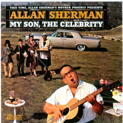 My Son, The Celebrity - Allan Sherman | Songs, Reviews ...
