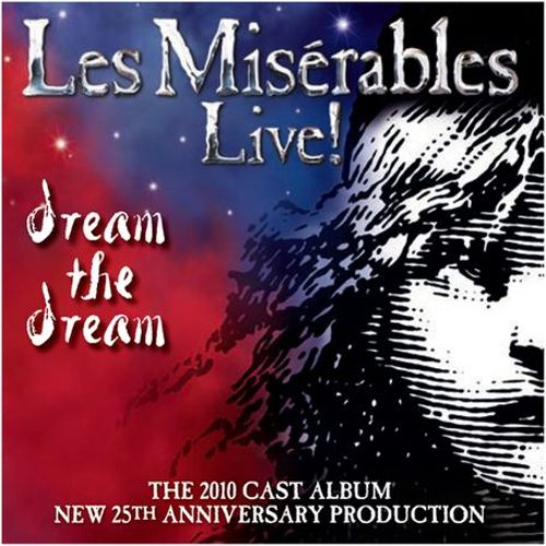 Les Miserables: Dream the Dream [25th Anniversary Production]
