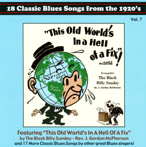 This Old World's in a Hell of a Fix! 18 Classic Blues Songs from the 1920's, Vol. 7