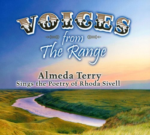 Voices From the Range: Almeda Terry Sings the Poetry of Rhoda Sivell