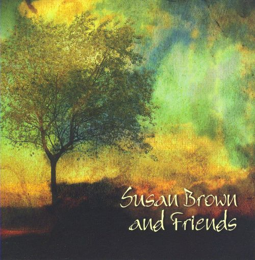 Susan Brown and Friends