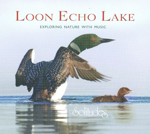 Loon Echo Lake: Exploring Nature With Music