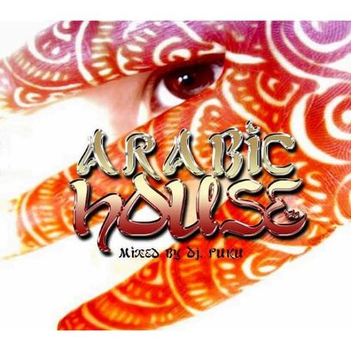 Arabic House - Mixed By DJ Puku
