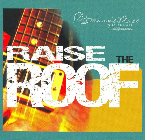 Raise the Roof (Mary's Place)