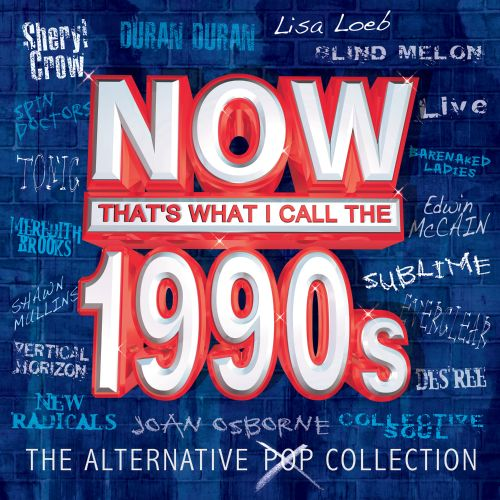 Now That's What I Call the 1990s: The Alternative Pop Collection