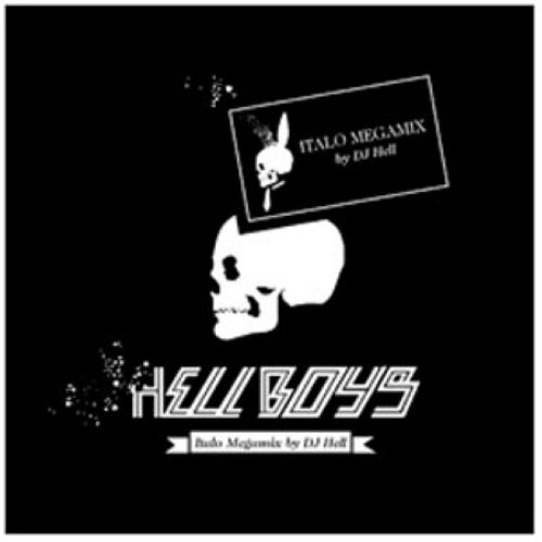 (H)ellboys (Mixed by DJ Hell)