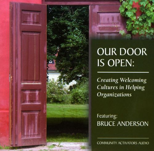 Our Door Is Open: Creating Welcoming Cultures In Helping Organizations