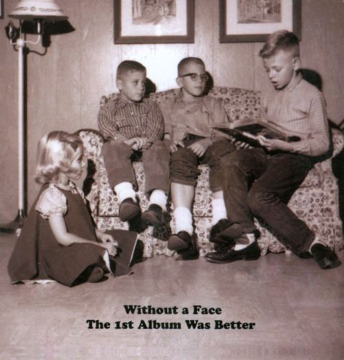 The 1st Album Was Better