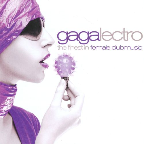 Gagalectro: The Finest In Female Clubmusic