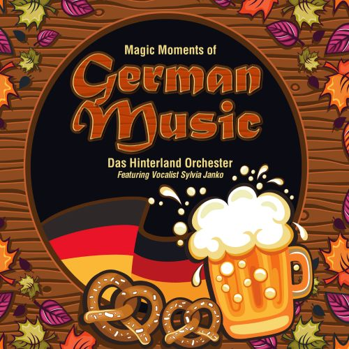 Das  Hinterland Orchester: Magic Moments of German Music