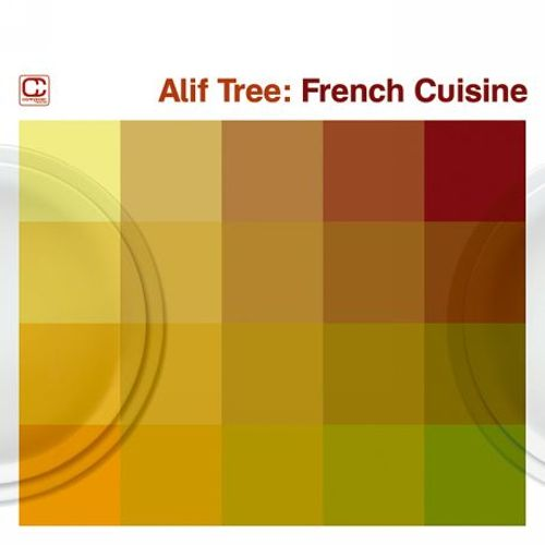 French cuisine alif tree songs reviews credits for All about french cuisine