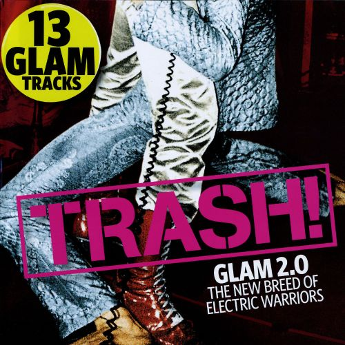 Trash! Glam 2.0: The New Breed of Electric Warriors