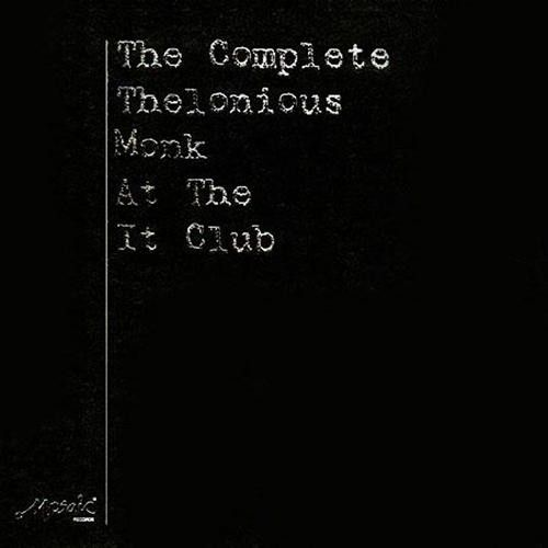 The Complete Thelonious Monk At the It Club