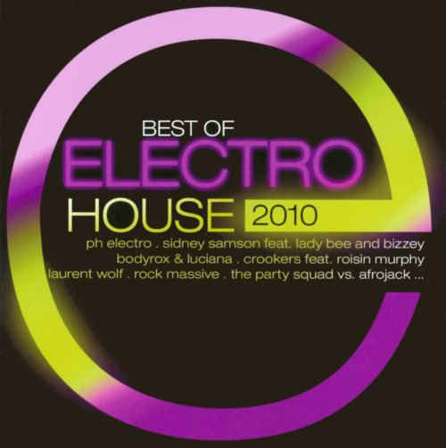 Best Of Electro House 2010 Various Artists Songs