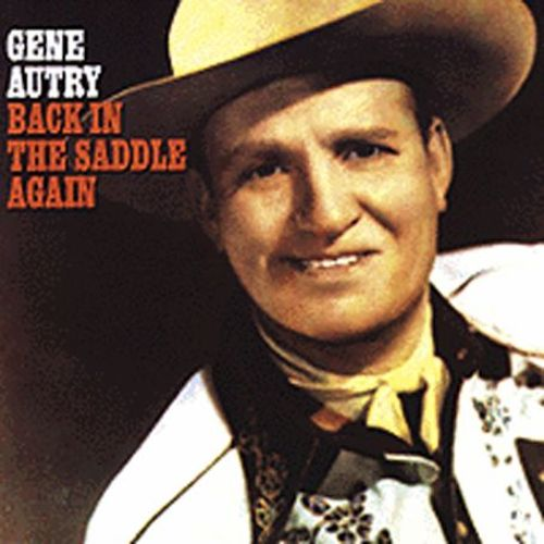 Image result for song back in the saddle again gene autry