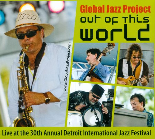 Out Of This World: Live At The 30th Annual Detroit International Jazz