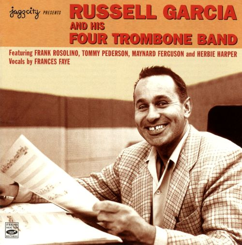 Russell Garcia & His Four Trombone Band