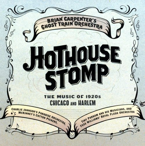 Hothouse Stomp: The Music of 1920s Chicago and Harlem