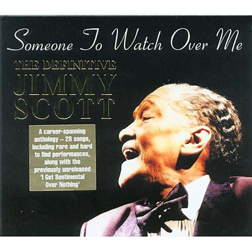 Someone to Watch Over Me: The Definitive Jimmy Scott