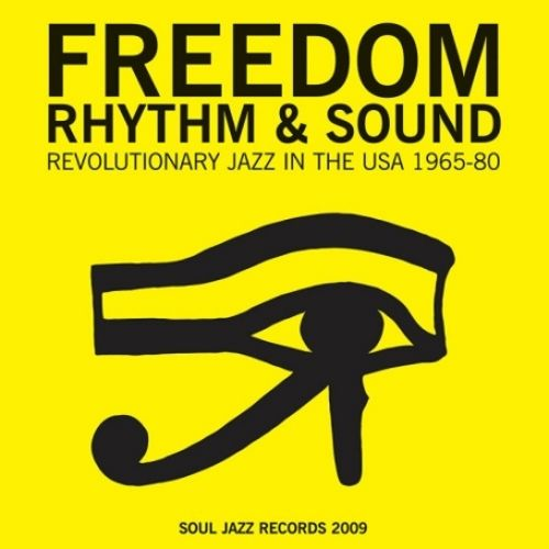 Freedom Rhythm and Sound: Revolutionary Jazz 1965-1980,Vol. 1