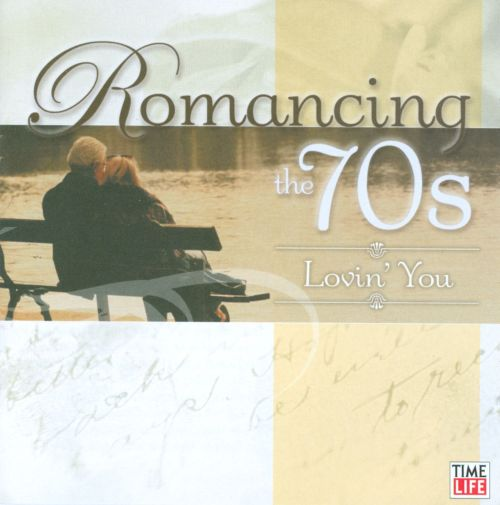 romancing the 70s lovin you various artists songs