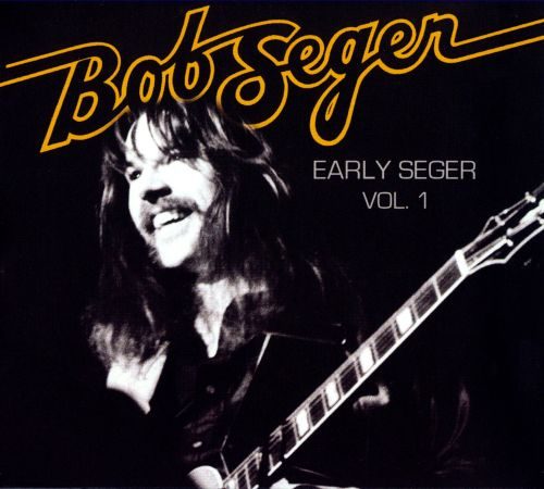 Early Seger, Vol. 1