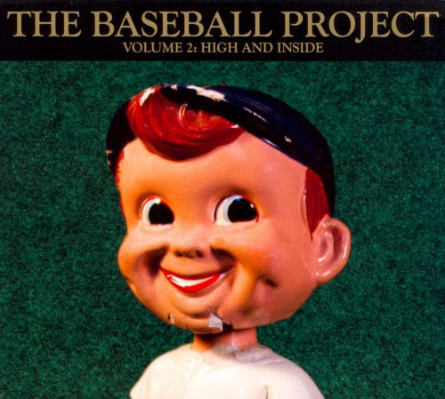 Baseball Project, Vol. 2: High and Inside
