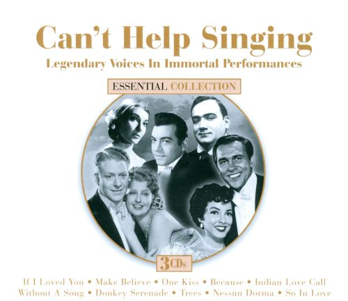 Can't Help Singing: Legendary Voices In Immortal Performances