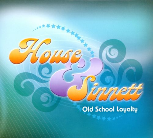 Old school loyalty house sinnett songs reviews for Old school house tracks