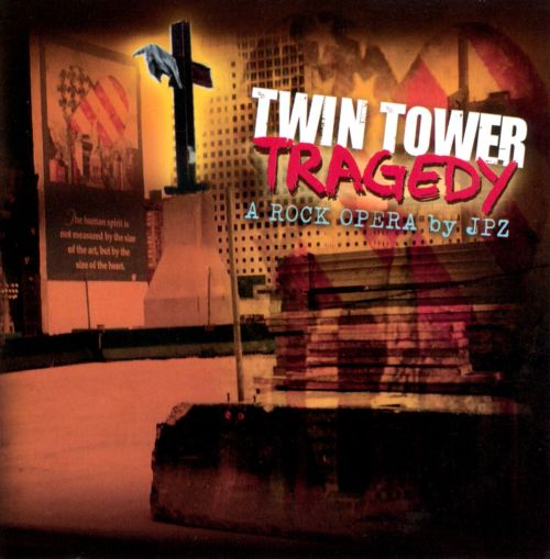 Twin Tower Tragedy: A Rock Opera