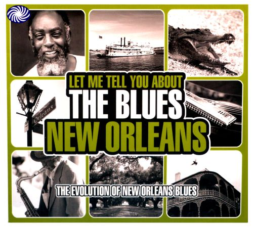 Let Me Tell You About the Blues: New Orleans