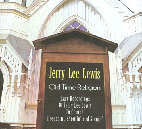 Old Time Religion: Rare Recordings of Jerry Lee Lewis in ... Spiritual Healing Album