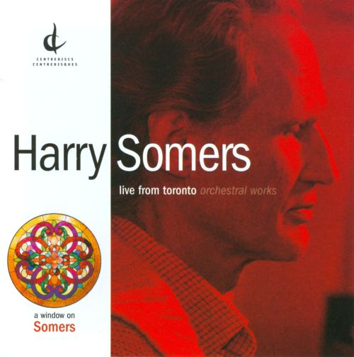 Harry Somers: Live from Toronto