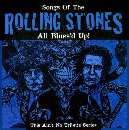 All Blues'd Up! Songs of the Rolling Stones - Various ... Rolling Stones Songs