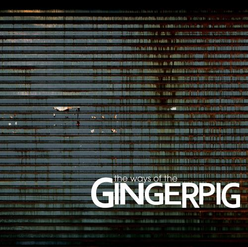 The Ways of the Gingerpig