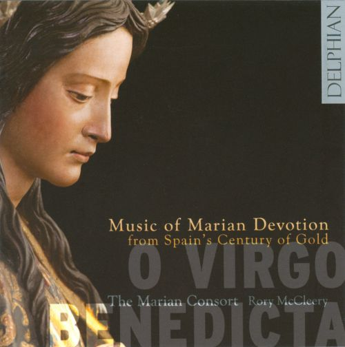 Music of Marian Devotion from Spain's Century of Gold