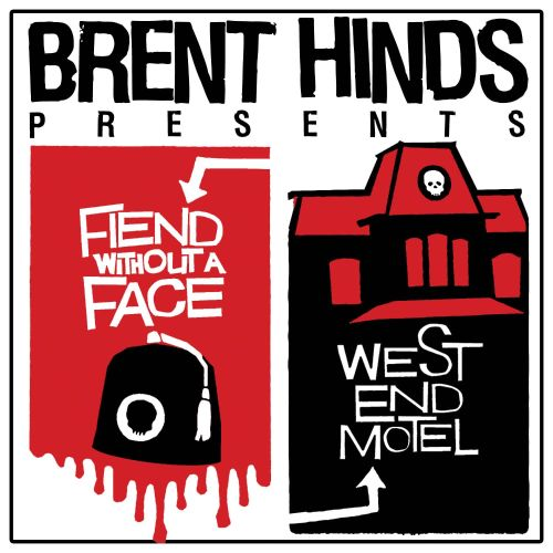 Brent Hinds Presents: Fiend Without a Face & West End Motel