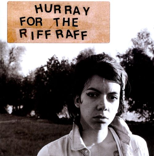 Hurray for the Riff Raff
