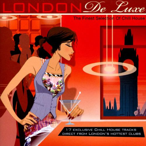 London de Luxe: The Finest Selection of Chill House
