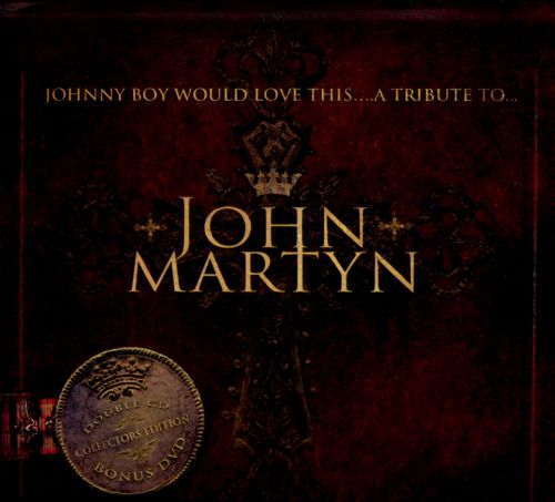 Johnny Boy Would Love This: A Tribute to John Martyn