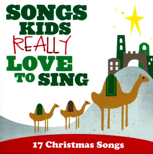 Songs Kids Really Love To Sing: 17 Christmas Songs - Various Artists   Songs, Reviews, Credits ...