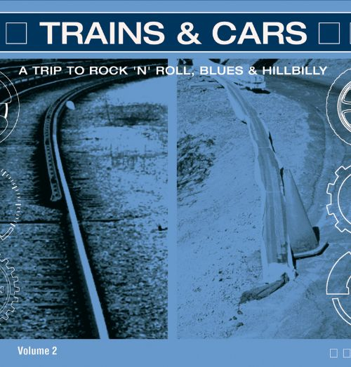 Trains & Cars: A Trip to Rock 'N' Roll
