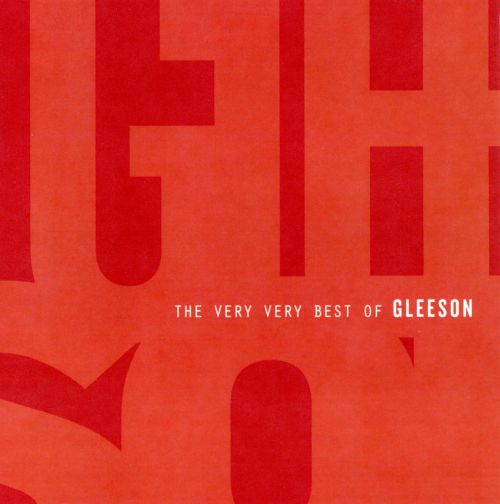 The Very Very Best of Gleeson