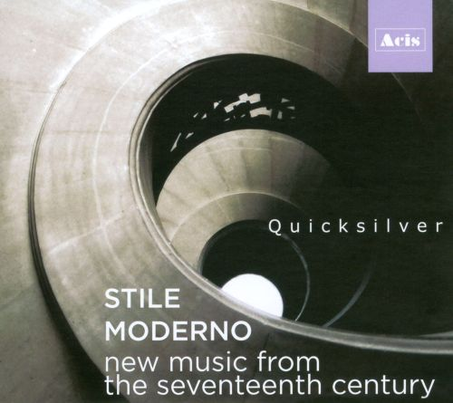 Stile Moderno: New Music from the Seventeenth Century