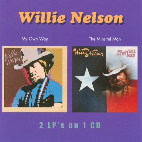 My Way Willie Nelson: My Own Way/The Minstrel Man - Willie Nelson