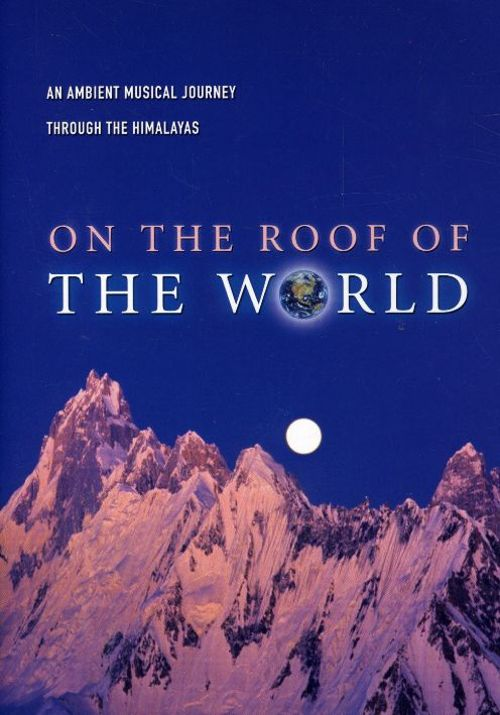 On the Roof of the World: An Ambient Musical Journey