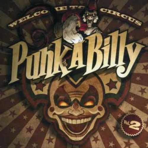 Welcome to Circus Punk-A-Billy, Vol. 2